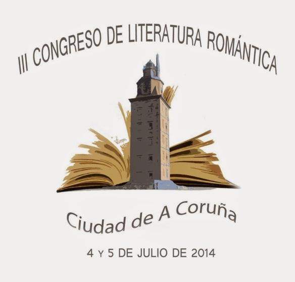 III Congreso de Literatura Romántica. A Coruña, 4 y 5 de Julio 2014