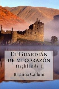 Serie Highlands I El Guardián de mi corazón