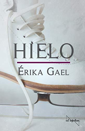 Hielo, de Érika Gael.